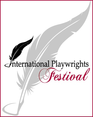 8TH ANNUAL INTERNATIONAL PLAYWRIGHT FESTIVAL - Warner